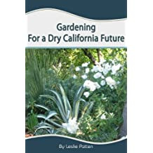 Gardening for a Dry California Future (English Edition)