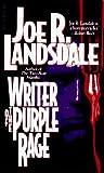 Writer of the Purple Rage by Joe R. Lansdale (1996-11-18)