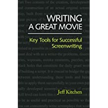 Writing a Great Movie: Key Tools for Successful Screenwriting (English Edition)