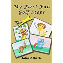 My First Fun Golf Steps: A Children's Sport Book (My First Sports Books 1) (English Edition)