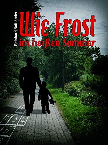 Wie Frost im heißen Sommer: Ken Bergmanns zweiter Fall -