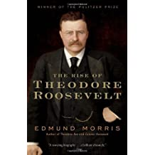 [ THE RISE OF THEODORE ROOSEVELT (MODERN LIBRARY (PAPERBACK)) ] The Rise of Theodore Roosevelt (Modern Library (Paperback)) By Morris, Edmund ( Author ) Nov-2001 [ Paperback ]