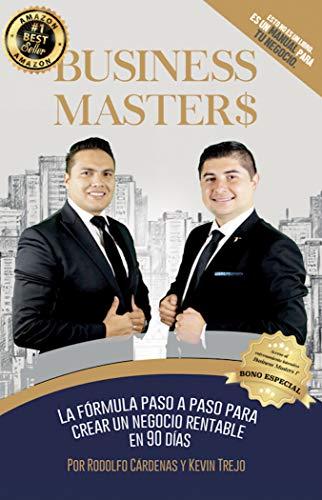 BUSINESS MASTER$®: LA FORMULA PASO A PASO PARA CREAR UN NEGOCIO RENTABLE PASO A PASO por Kevin Trejo