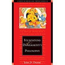 Foundations of Dharmakirti's Philosophy (Studies in Indian and Tibetan Buddhism) (English Edition)
