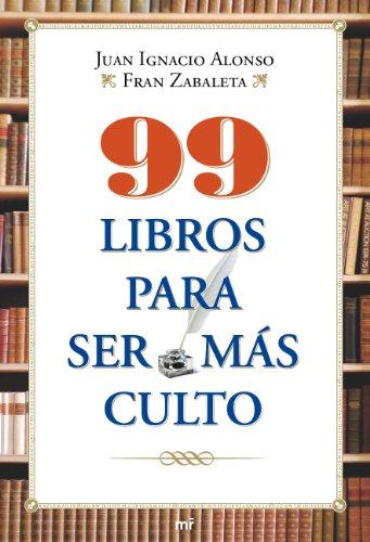 99 libros para ser más culto eBook: Juan Ignacio Alonso, Fran ...