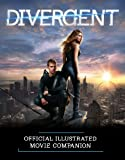 Image de Divergent Official Illustrated Movie Companion