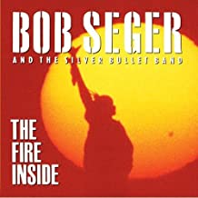 The Fire Inside by Bob Seger and the Silver Bullet Band (1991-09-02)