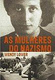 As Mulheres do Nazismo (Em Portuguese do Brasil)