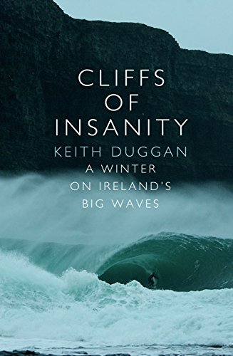 Cliffs Of Insanity: A Winter On Ireland's Big Waves