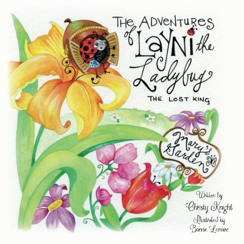 The Adventures of Layni the Ladybug: The Lost King: Volume 1