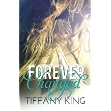 Forever Changed by Tiffany King (2012-06-06)