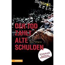 Der Tod zahlt alte Schulden: Südtirolkrimi Band 6 (Südtirol-Krimi / Commissario Fameo ermittelt)