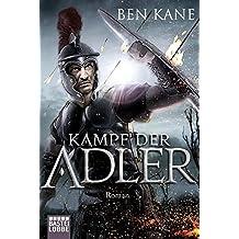 Kampf der Adler: Roman (Eagles of Rome, Band 1)