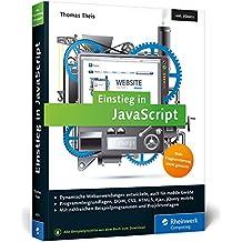 Einstieg in JavaScript: Dynamische Webseiten erstellen. Inkl. Ajax, jQuery, jQuery mobile u. v. m.