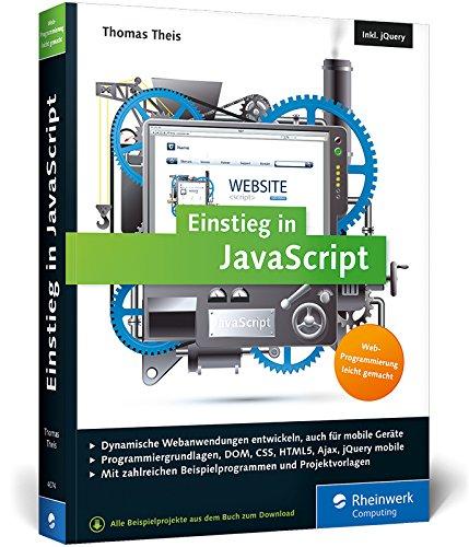Einstieg in JavaScript: Dynamische Webseiten erstellen. Inkl. Ajax, jQuery, jQuery mobile u. v. m. Buch-Cover