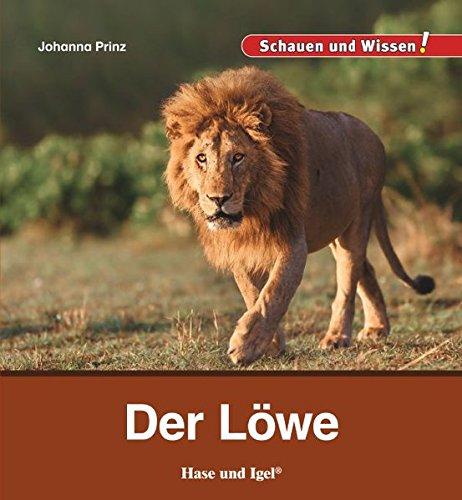 Der Löwe: Schauen und Wissen!