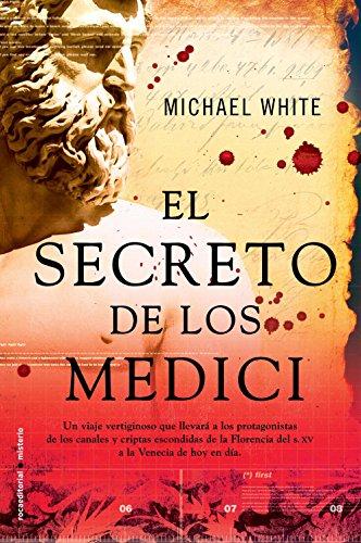 El secreto de los Medici (Bestseller (roca)) por Michael White