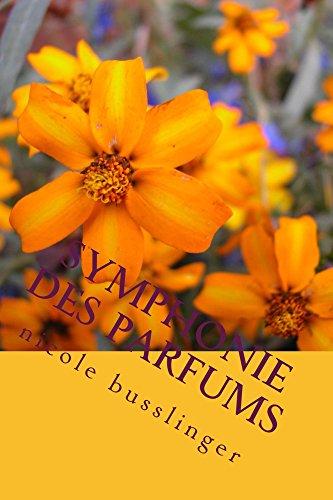 Symphonie des Parfums: le monde merveill...
