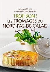Trop Bon ! les Fromages du Nord Pas de Calais