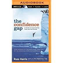 The Confidence Gap: A Guide to Overcoming Fear and Self-Doubt by Russ Harris (February 10,2015)