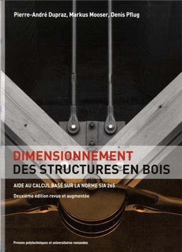 Dimensionnement des structures en bois: Aide au calcul basé sur la norme SIA 265 par Pierre-André Dupraz