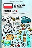 Pologne Carnet de Voyage: Journal de bord avec guide pour enfants. Livre de suivis des enregistrements pour l'écriture, dessiner, faire part de la gratitude. Souvenirs d'activités vacances