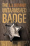 The Untarnished Badge by S. J. Stewart front cover