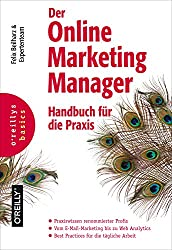 Der Online Marketing Manager: Handbuch für die Praxis (Basics) (German Edition)