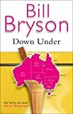 Down Under: Travels in a Sunburned Country (Bryson) - Bill Bryson
