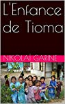 L'Enfance de Tioma par Garine