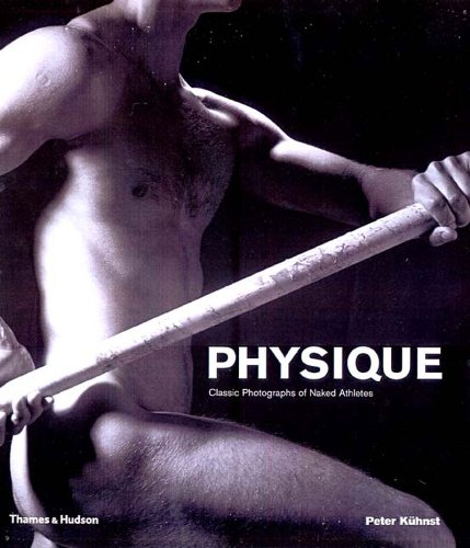 Physique: Classic Photographs of Naked Athletes