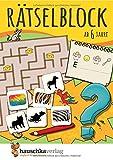 Rätselblock ab 6 Jahre: Kunterbunter Rätselspaß: Labyrinthe