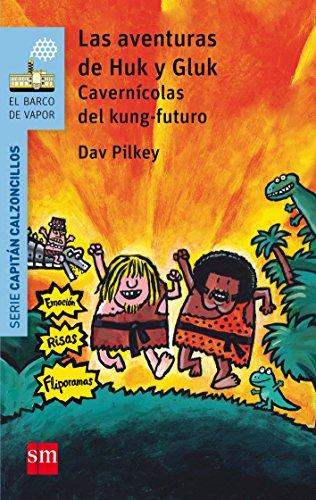 Las aventuras de Huk y Gluk (Barco de Vapor Azul) por Dav Pilkey