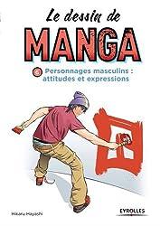 Le dessin de manga : Personnages masculins : attitudes et expressions