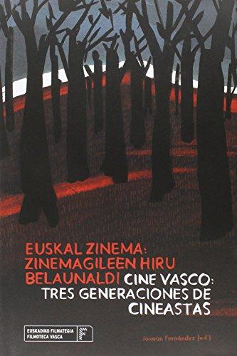 Euskal Zinema. Zinemagileen Hiru Belaunaldi. Cine Vasco. Tres Generaciones De Cineastas - Edición Bilingüe