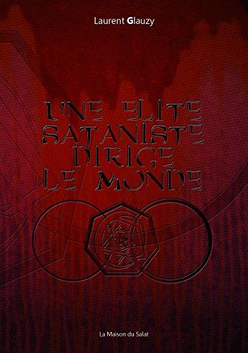 Une élite sataniste dirige le monde par Laurent Glauzy