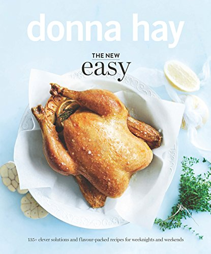 The New Easy: 135+ Clever Solutions and Flavour-packed Recipes for Weeknights and Weekends par Donna Hay