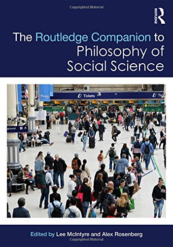 The Routledge Companion to Philosophy of Social Science (Routledge Philosophy Companions)