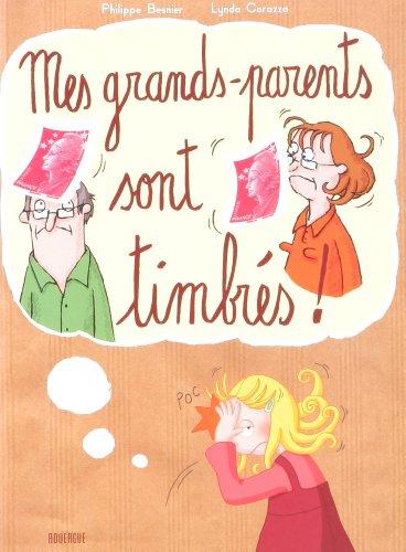 Mes grands-parents sont timbrés ! par Philippe Besnier