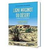 Ligne Maginot du desert - La défense du limes républicain. La ligne Mareth. Sud-tunisien 1934-1943