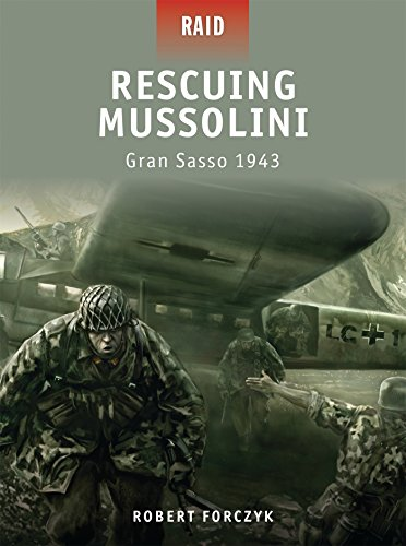 Rescuing Mussolini - Gran Sasso 1943 (Raid, Band 9)