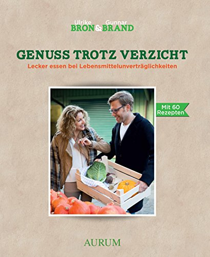 genuss-trotz-verzicht-lecker-essen-bei-lebensmittelunvertraglichkeit-german-edition