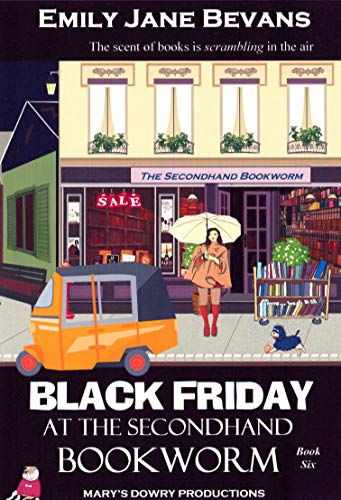 Black Friday at The Secondhand Bookworm - Book six of a hilarious ...
