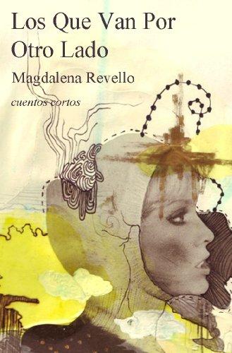 Los Que Van Por Otro Lado por Magdalena Revello