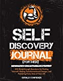Self Discovery Journal: (For Men) 200 Breakthrough Questions for Finding Yourself, Making Transformational Changes, and Mastering Every Area of Your Life (English Edition)
