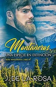 Montañeros, una especie en extinción par José de la Rosa