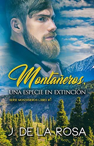 Montañeros, una especie en extinción de [de la Rosa, José]