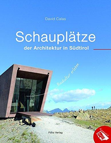 Schauplätze der Architektur in Südtirol: Baukultur erleben