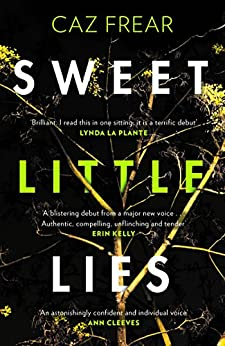 Sweet Little Lies: The Number One Bestseller by [Frear, Caz]