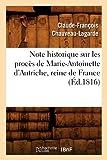 Note historique sur les procès de Marie-Antoinette d'Autriche, reine de France, (Éd.1816)